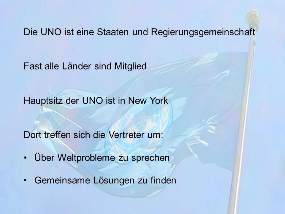 Die UNO ist eine Staaten und Regierungsgemeinschaft