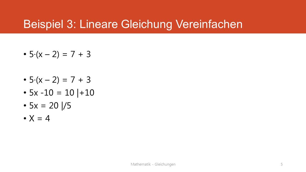 Beispiel 3: Lineare Gleichung Vereinfachen