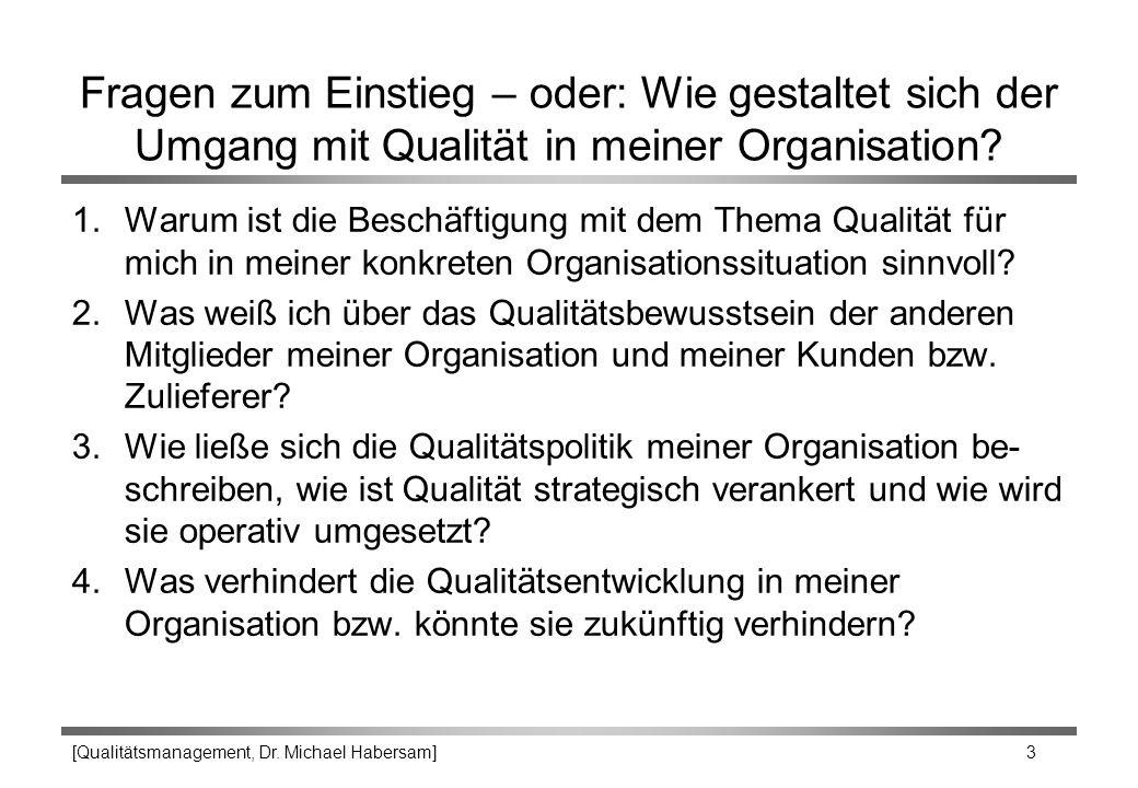 Fragen zum Einstieg – oder: Wie gestaltet sich der Umgang mit Qualität in meiner Organisation