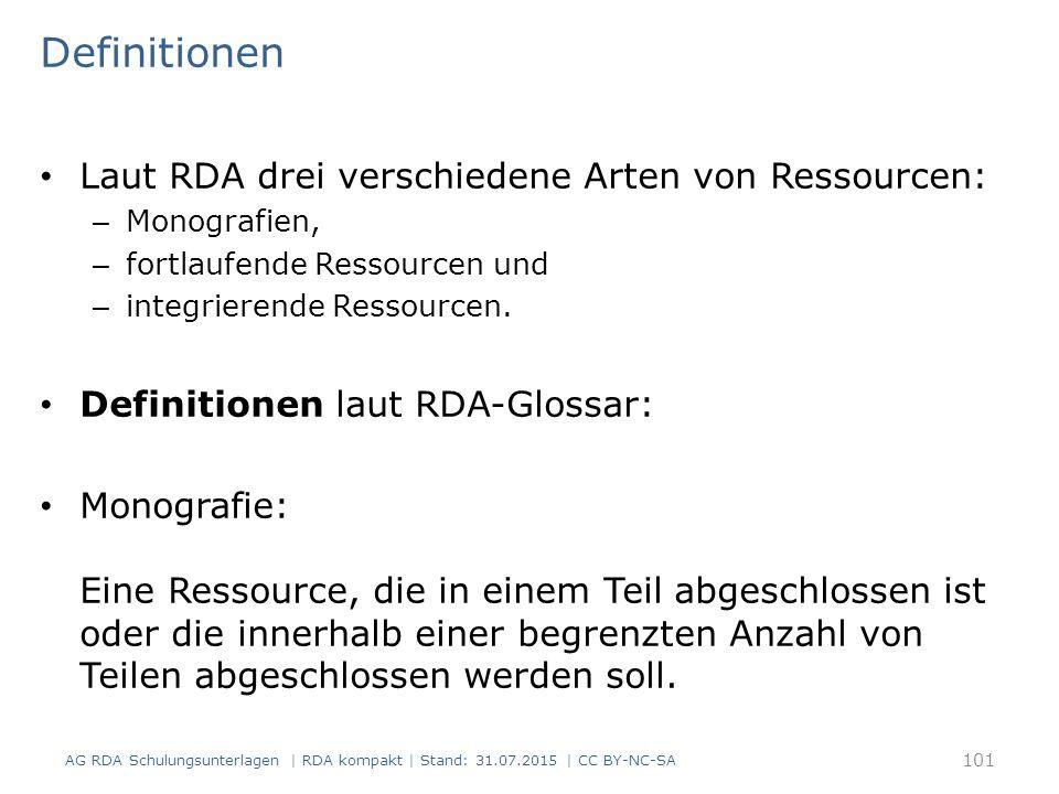 Definitionen Laut RDA drei verschiedene Arten von Ressourcen: