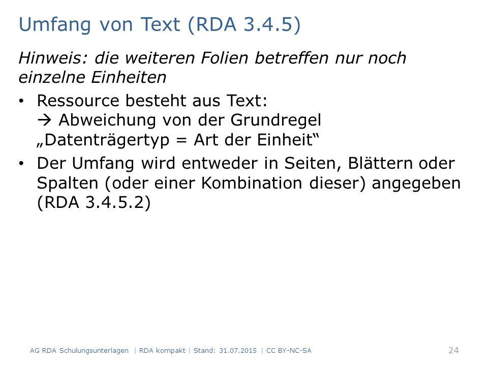 Umfang von Text (RDA 3.4.5) Hinweis: die weiteren Folien betreffen nur noch einzelne Einheiten.