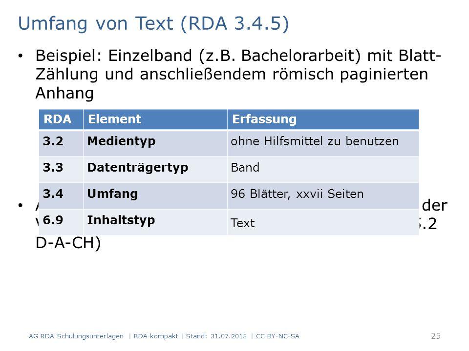 Umfang von Text (RDA 3.4.5) Beispiel: Einzelband (z.B. Bachelorarbeit) mit Blatt-Zählung und anschließendem römisch paginierten Anhang.