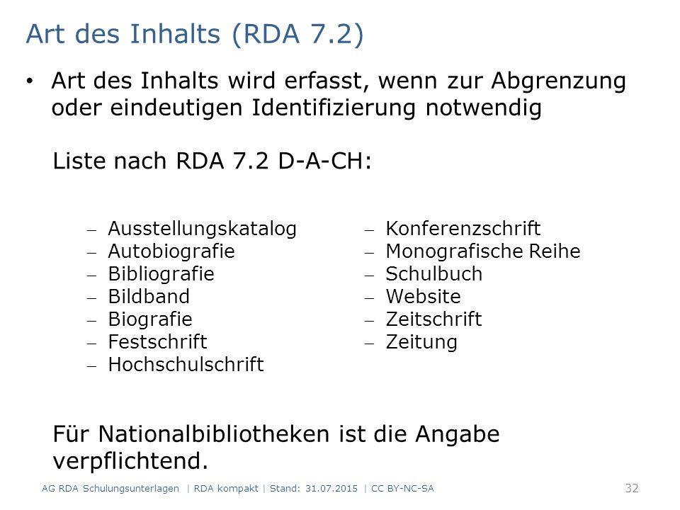 Art des Inhalts (RDA 7.2) Art des Inhalts wird erfasst, wenn zur Abgrenzung oder eindeutigen Identifizierung notwendig.
