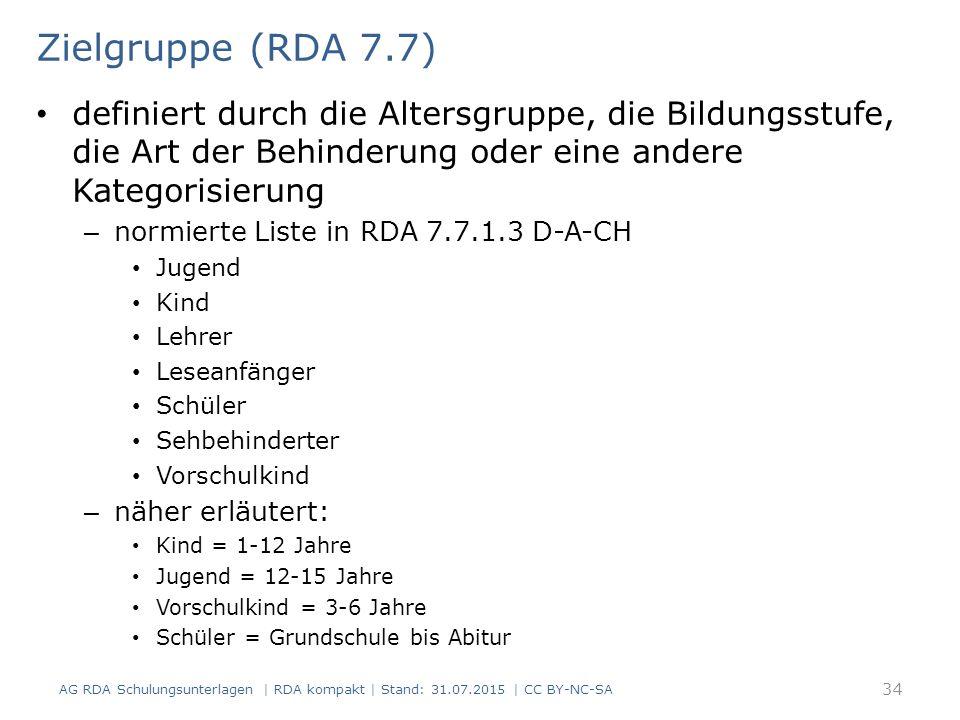 Zielgruppe (RDA 7.7) definiert durch die Altersgruppe, die Bildungsstufe, die Art der Behinderung oder eine andere Kategorisierung.