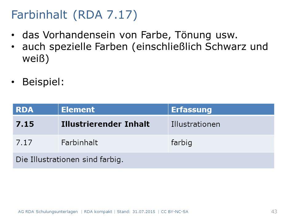 Farbinhalt (RDA 7.17) das Vorhandensein von Farbe, Tönung usw.