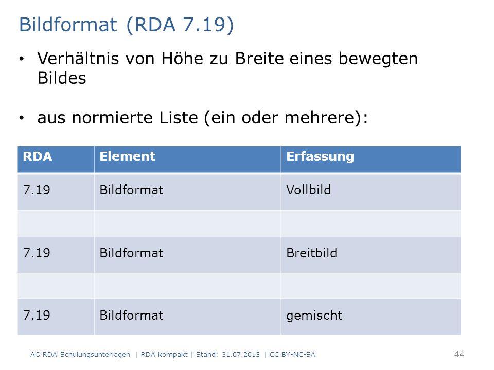 Bildformat (RDA 7.19) Verhältnis von Höhe zu Breite eines bewegten Bildes. aus normierte Liste (ein oder mehrere):