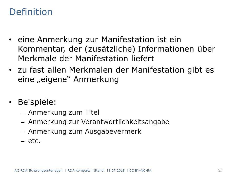 Definition eine Anmerkung zur Manifestation ist ein Kommentar, der (zusätzliche) Informationen über Merkmale der Manifestation liefert.