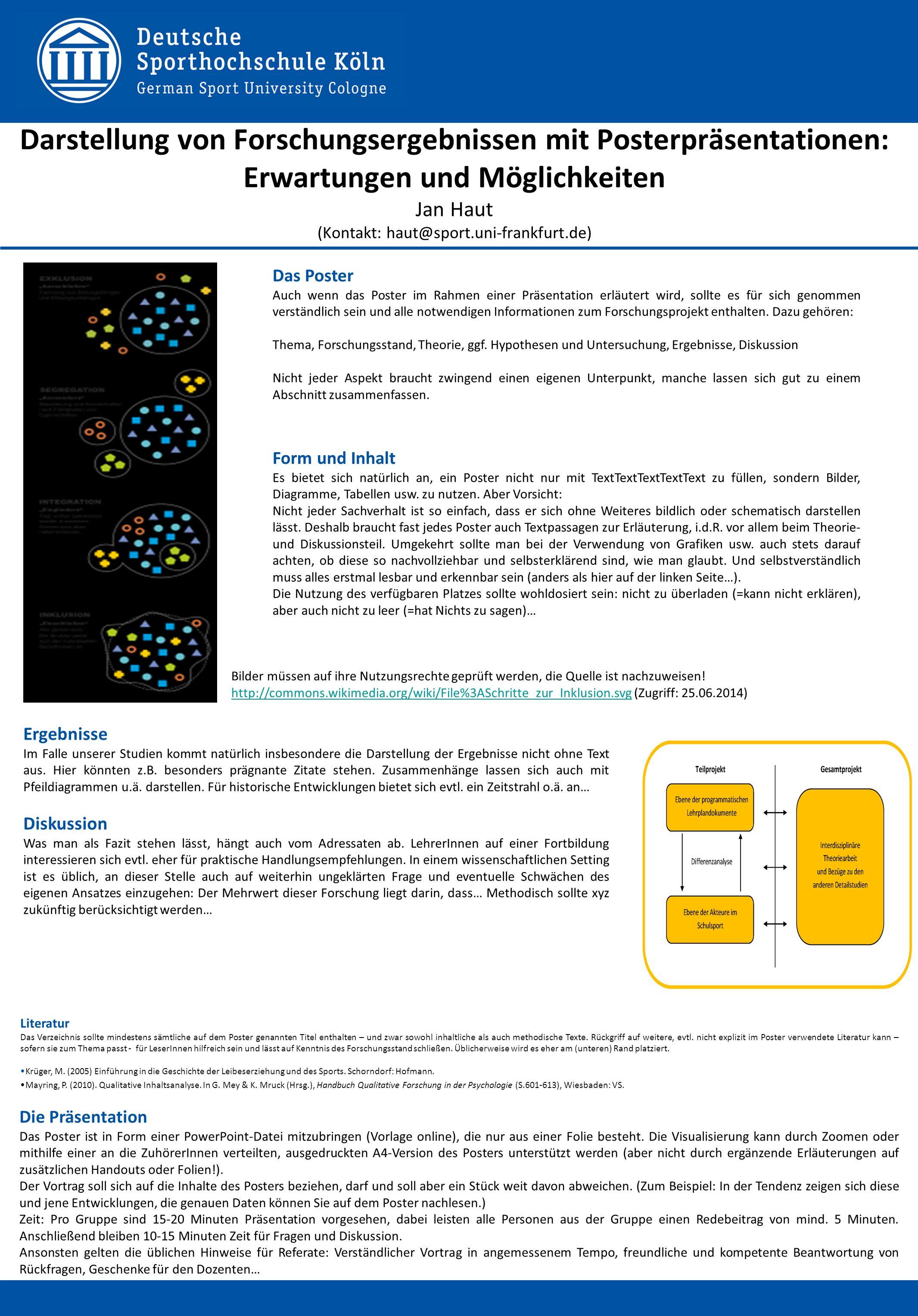 Darstellung von Forschungsergebnissen mit Posterpräsentationen: Erwartungen und Möglichkeiten Jan Haut (Kontakt: haut@sport.uni-frankfurt.de)