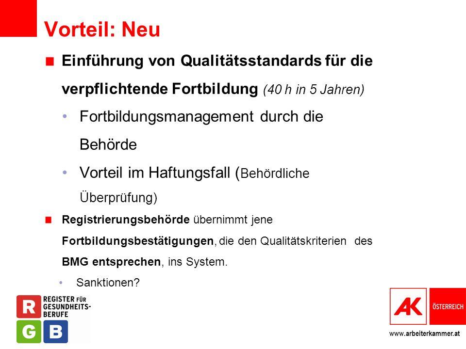 Vorteil: Neu Einführung von Qualitätsstandards für die verpflichtende Fortbildung (40 h in 5 Jahren)