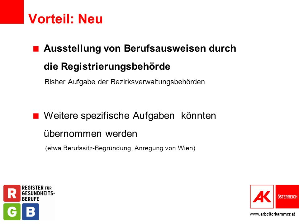 Vorteil: Neu Ausstellung von Berufsausweisen durch die Registrierungsbehörde. Bisher Aufgabe der Bezirksverwaltungsbehörden.