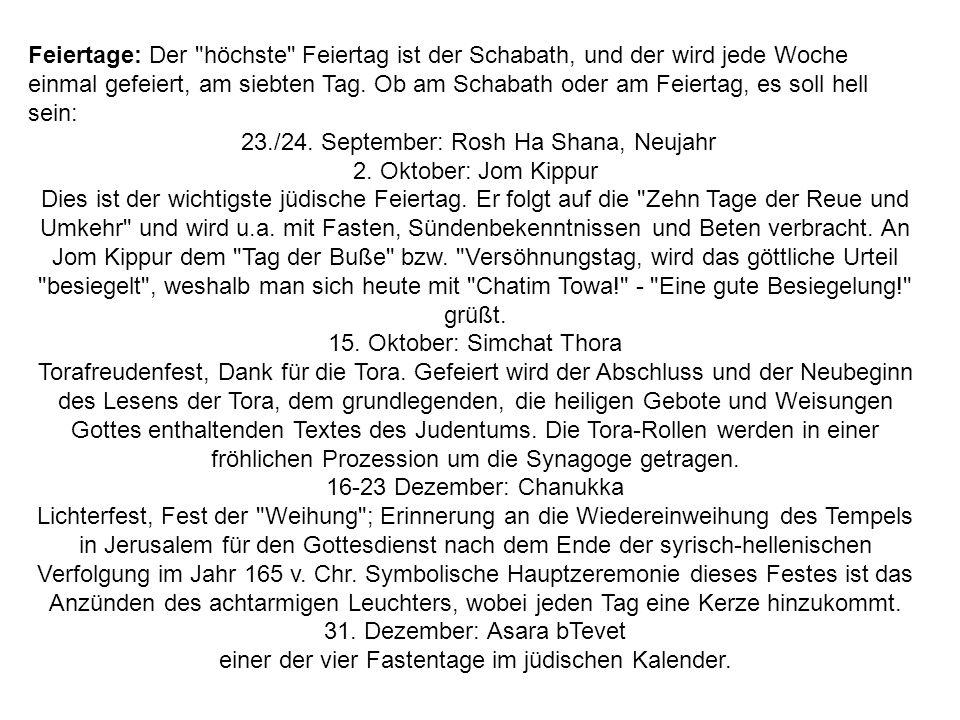 23./24. September: Rosh Ha Shana, Neujahr 2. Oktober: Jom Kippur