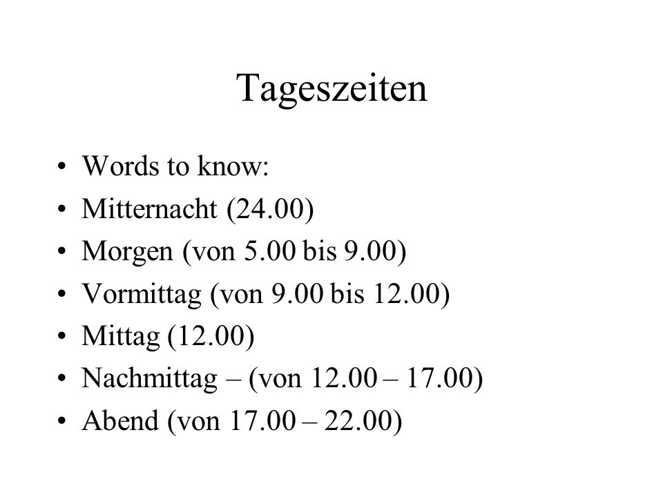 Tageszeiten Words to know: Mitternacht (24.00)