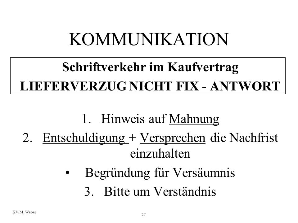 Schriftverkehr im Kaufvertrag LIEFERVERZUG NICHT FIX - ANTWORT
