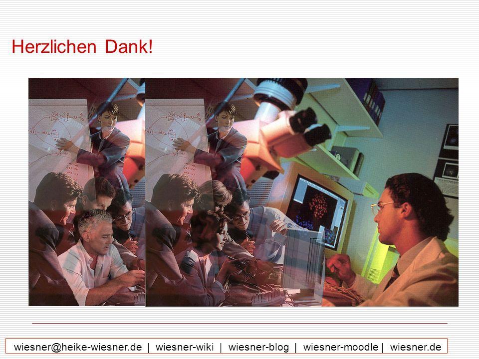 Herzlichen Dank!wiesner@heike-wiesner.de | wiesner-wiki | wiesner-blog | wiesner-moodle | wiesner.de.