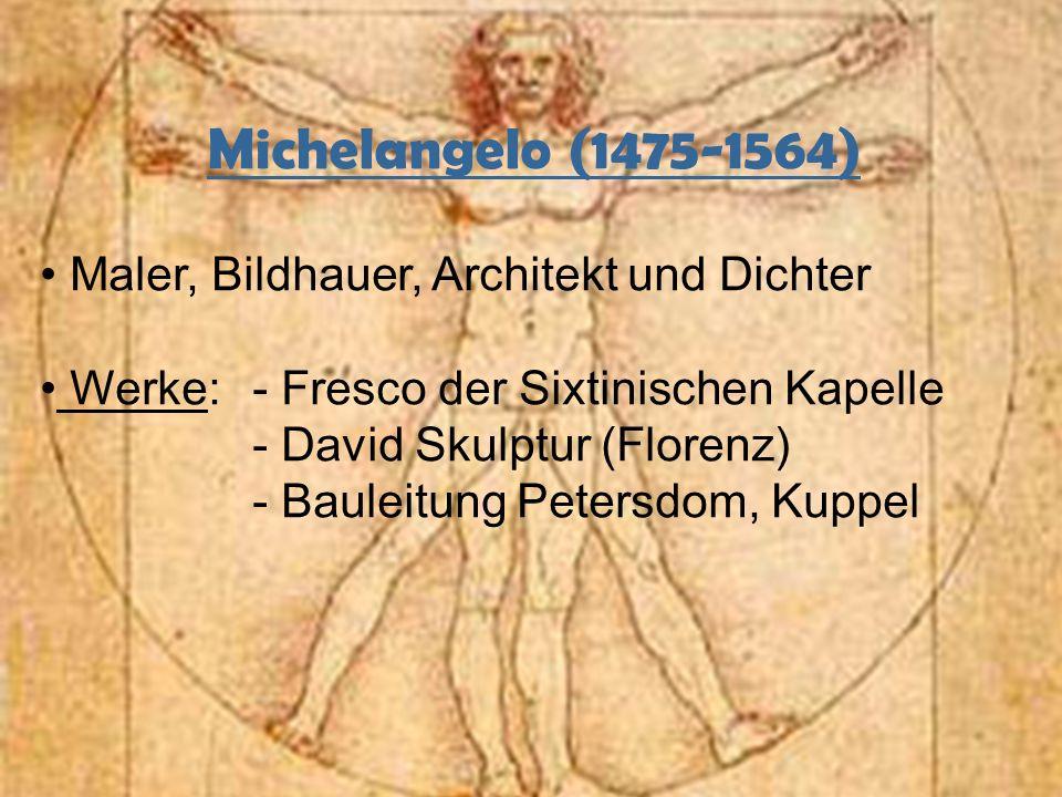 Michelangelo (1475-1564) Maler, Bildhauer, Architekt und Dichter