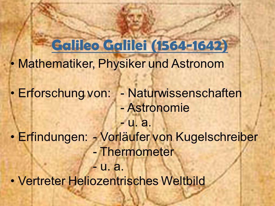 Galileo Galilei (1564-1642) Mathematiker, Physiker und Astronom