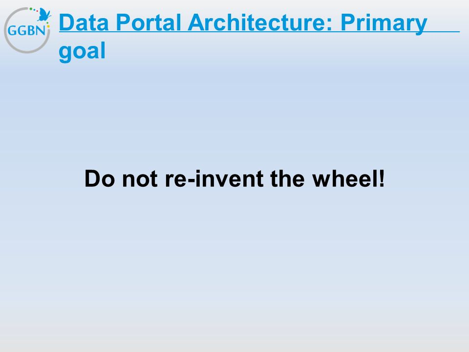 Data Portal Architecture: Primary goal