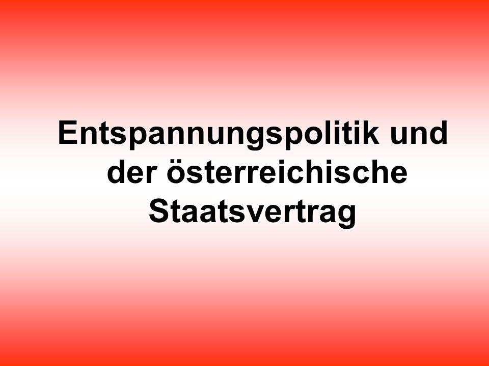 Entspannungspolitik und der österreichische Staatsvertrag