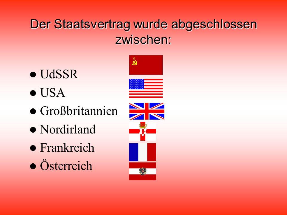 Der Staatsvertrag wurde abgeschlossen zwischen: