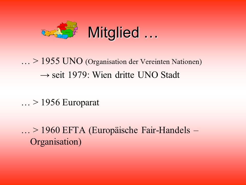 Mitglied … … > 1955 UNO (Organisation der Vereinten Nationen)