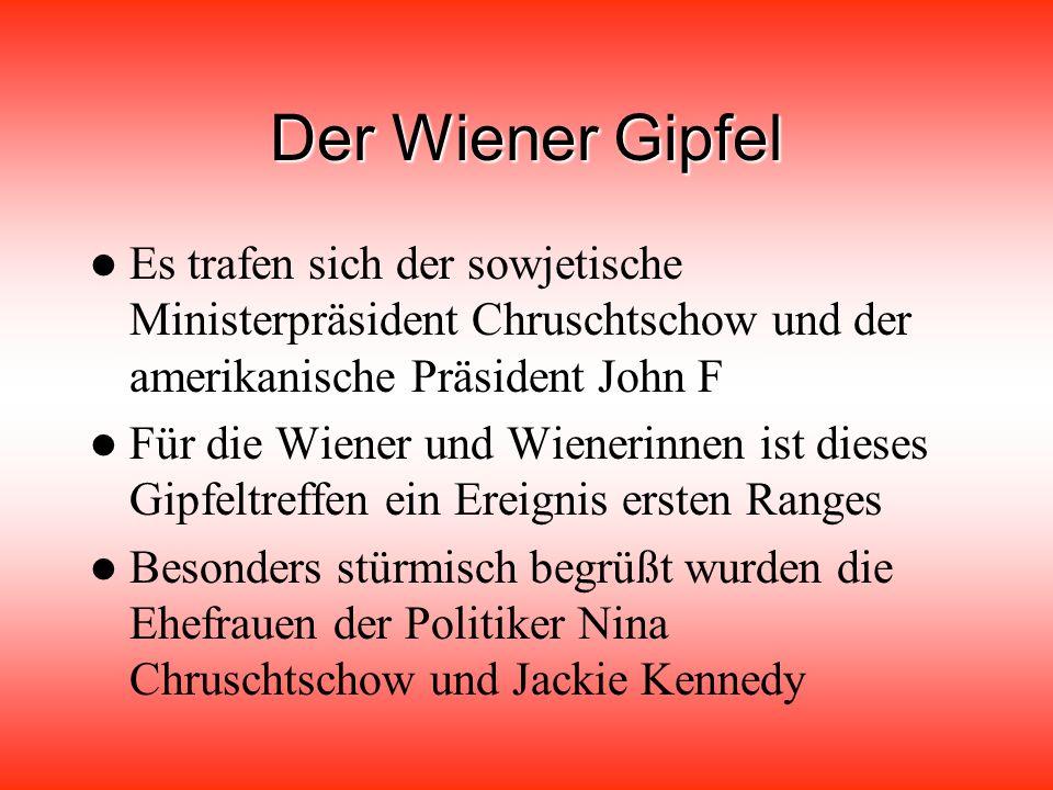 Der Wiener Gipfel Es trafen sich der sowjetische Ministerpräsident Chruschtschow und der amerikanische Präsident John F.
