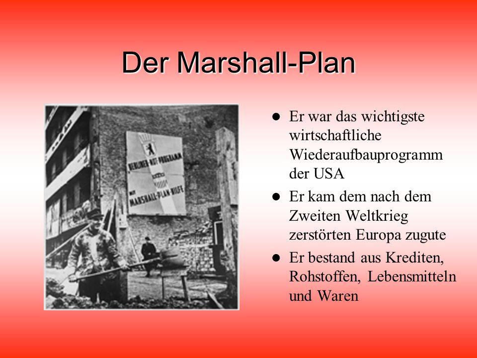 Der Marshall-Plan Er war das wichtigste wirtschaftliche Wiederaufbauprogramm der USA. Er kam dem nach dem Zweiten Weltkrieg zerstörten Europa zugute.