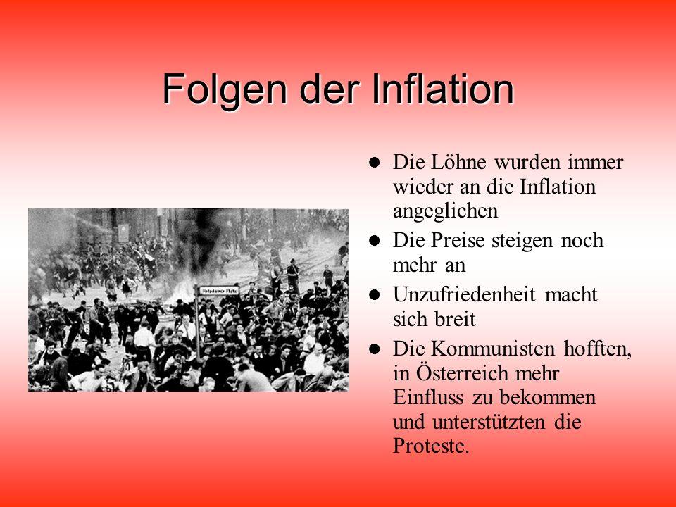 Folgen der Inflation Die Löhne wurden immer wieder an die Inflation angeglichen. Die Preise steigen noch mehr an.