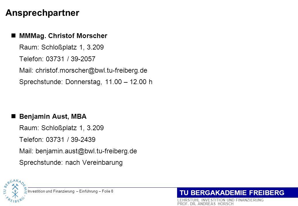 Ansprechpartner MMMag. Christof Morscher Raum: Schloßplatz 1, 3.209