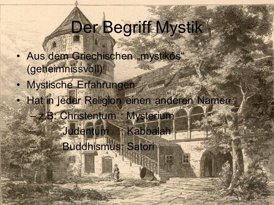 """Der Begriff Mystik Aus dem Griechischen """"mystikós (geheimnissvoll)"""
