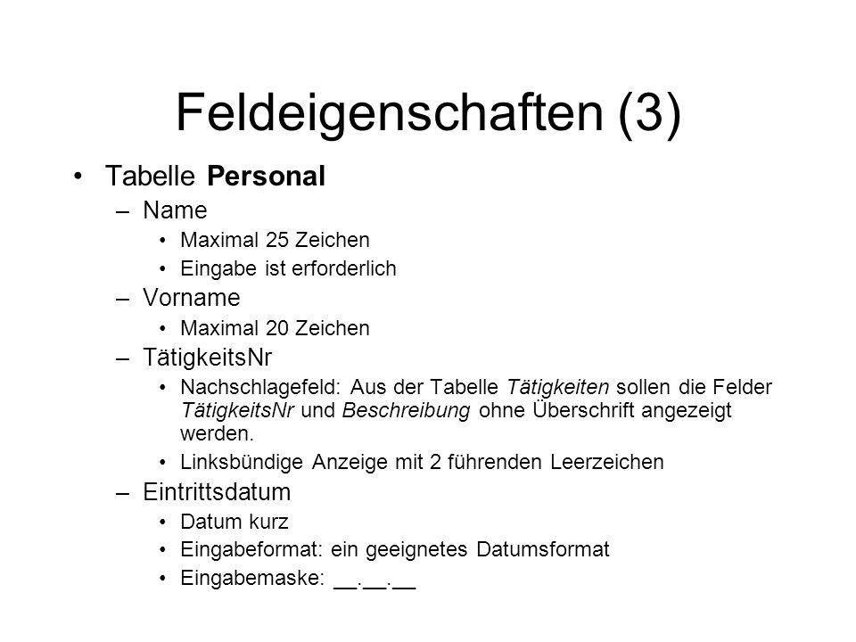 Feldeigenschaften (3) Tabelle Personal Name Vorname TätigkeitsNr