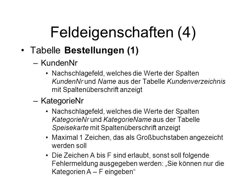 Feldeigenschaften (4) Tabelle Bestellungen (1) KundenNr KategorieNr