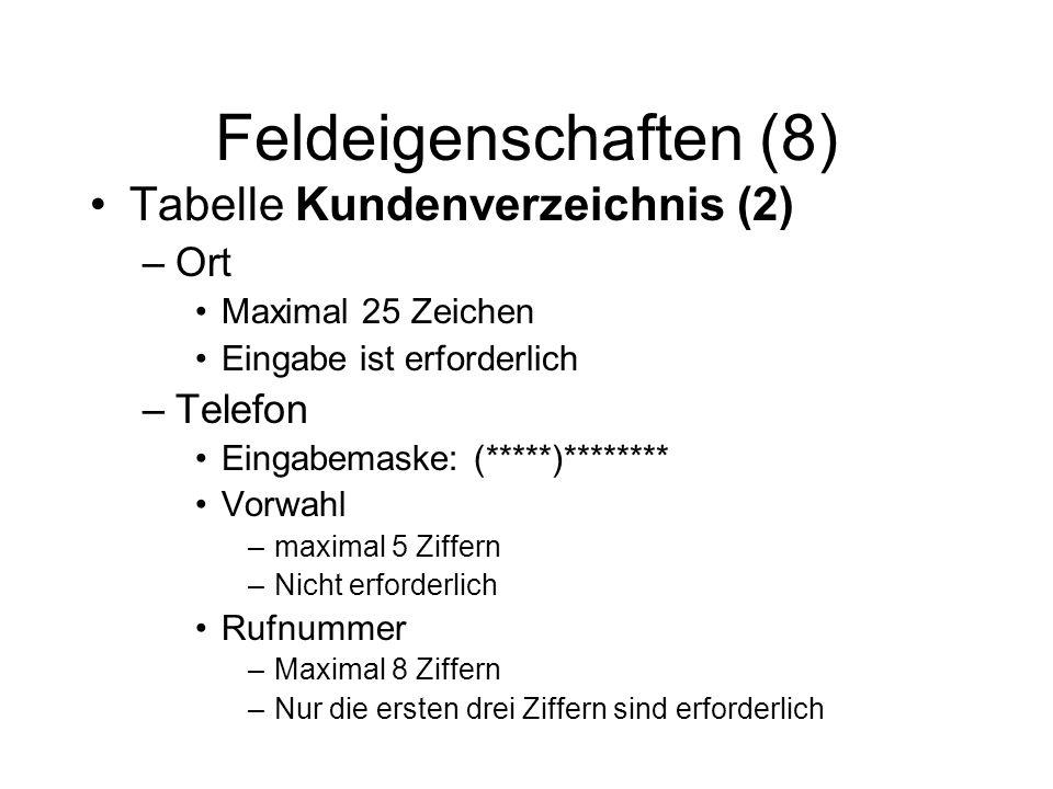 Feldeigenschaften (8) Tabelle Kundenverzeichnis (2) Ort Telefon