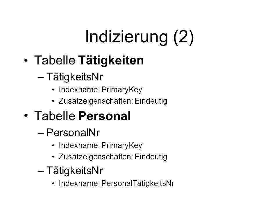 Indizierung (2) Tabelle Tätigkeiten Tabelle Personal TätigkeitsNr