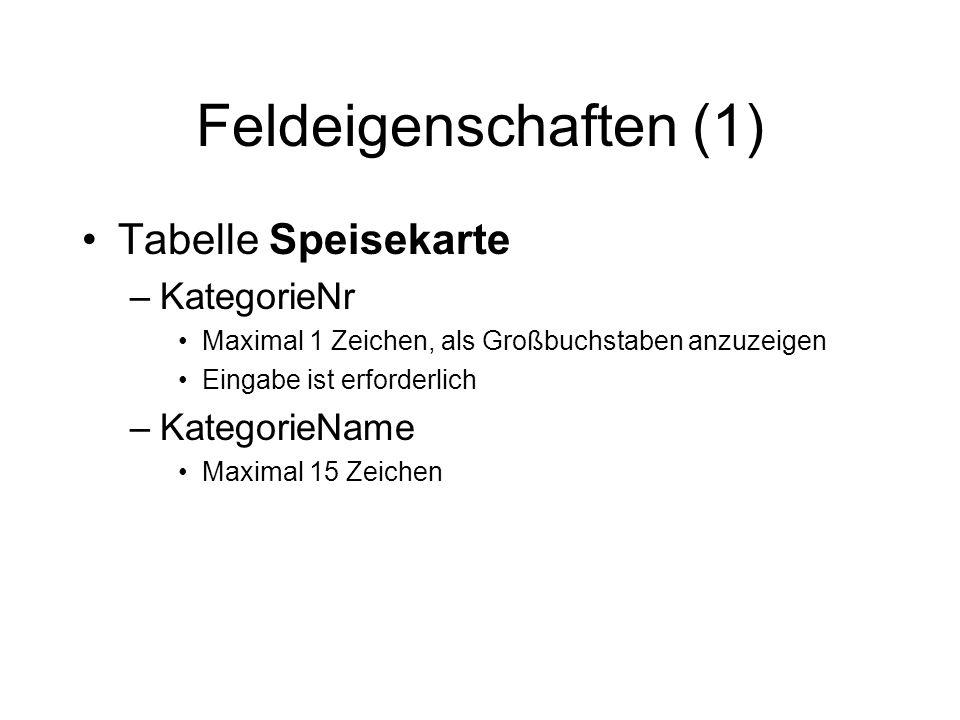Feldeigenschaften (1) Tabelle Speisekarte KategorieNr KategorieName