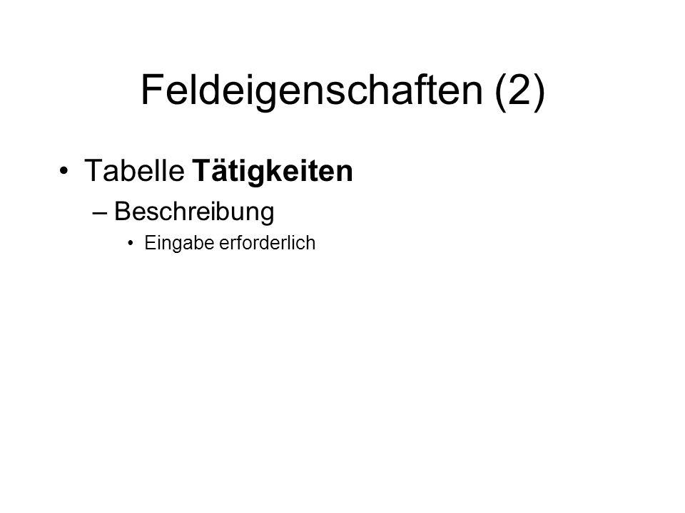 Feldeigenschaften (2) Tabelle Tätigkeiten Beschreibung