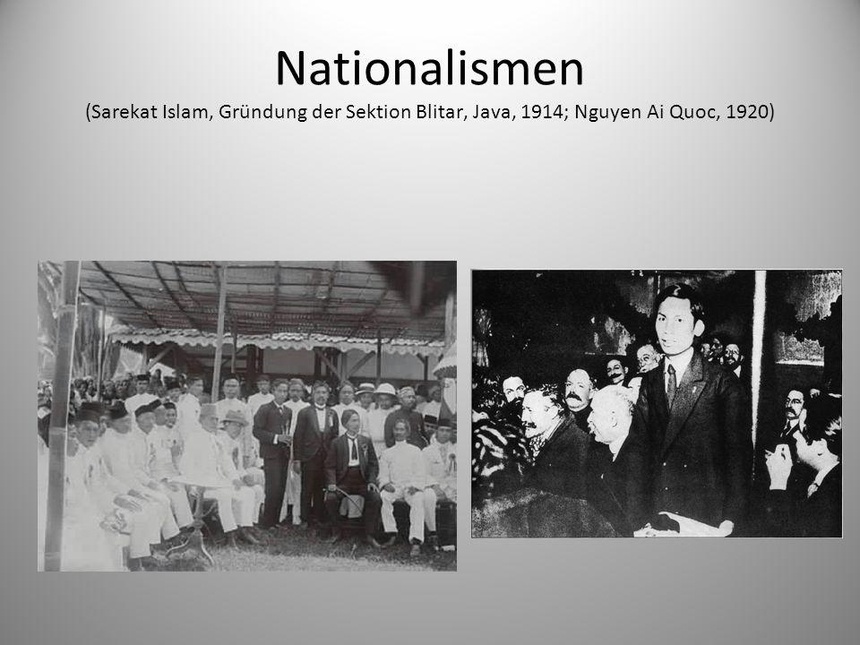 Nationalismen (Sarekat Islam, Gründung der Sektion Blitar, Java, 1914; Nguyen Ai Quoc, 1920)