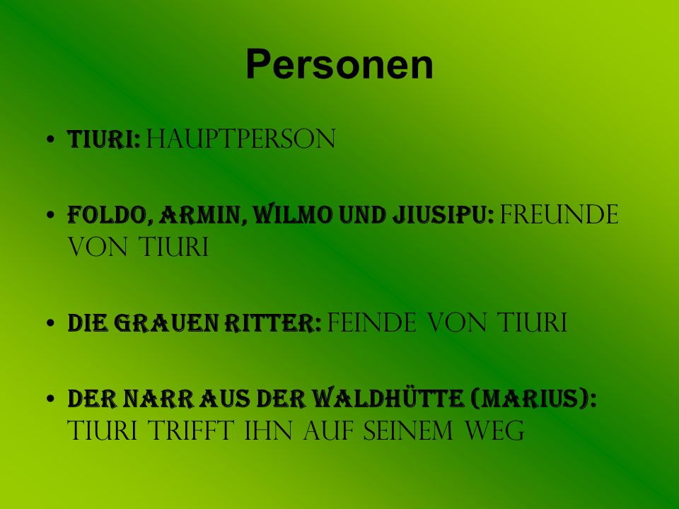 Personen Tiuri: Hauptperson