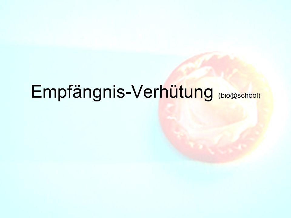 Empfängnis-Verhütung (bio@school)