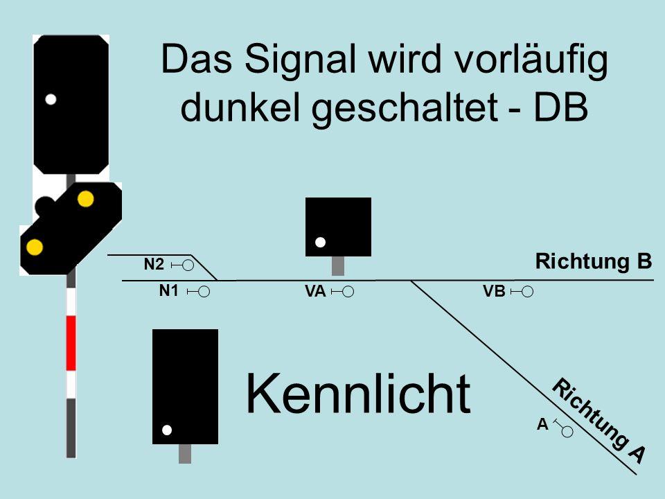 Das Signal wird vorläufig dunkel geschaltet - DB