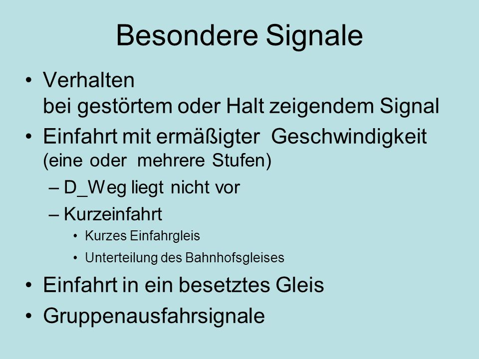 Besondere Signale Verhalten bei gestörtem oder Halt zeigendem Signal