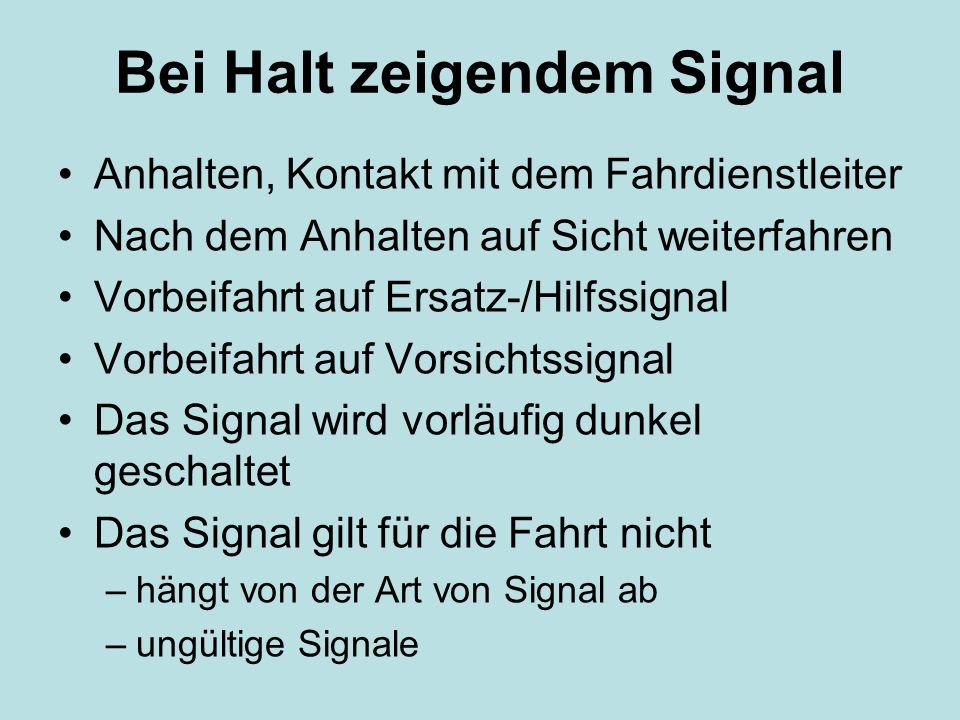 Bei Halt zeigendem Signal