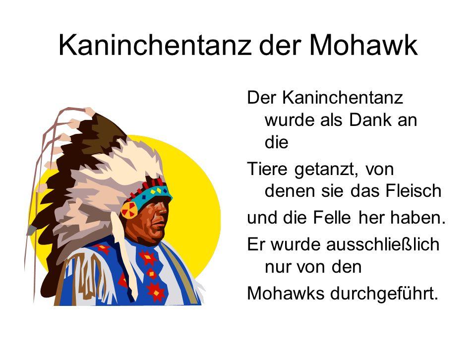 Kaninchentanz der Mohawk