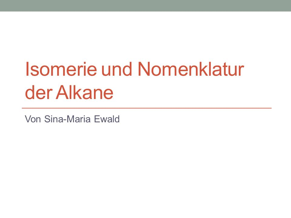 Isomerie und Nomenklatur der Alkane