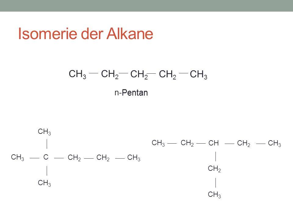 Isomerie der Alkane CH2 CH3 n-Pentan Pentan C CH2 CH3 CH2 CH CH3