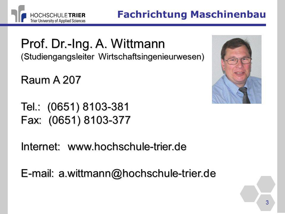 Prof. Dr.-Ing. A. Wittmann Raum A 207 Tel.: (0651) 8103-381
