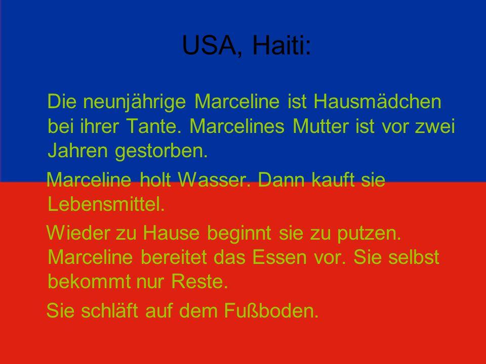 USA, Haiti: Die neunjährige Marceline ist Hausmädchen bei ihrer Tante. Marcelines Mutter ist vor zwei Jahren gestorben.