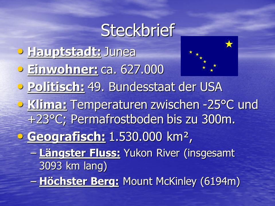 Steckbrief Hauptstadt: Junea Einwohner: ca. 627.000