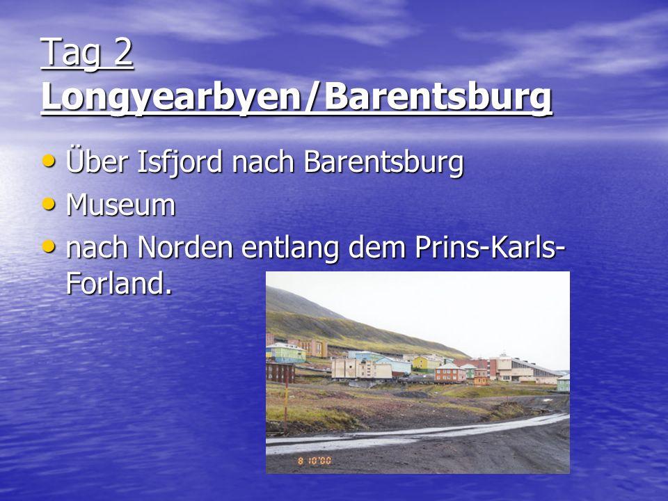Tag 2 Longyearbyen/Barentsburg