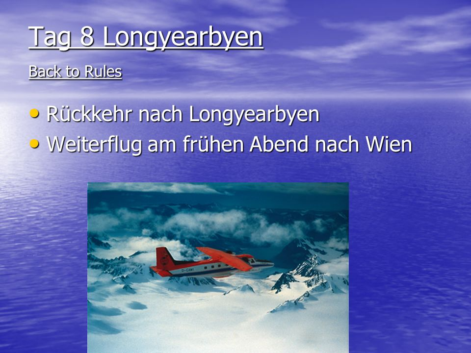 Tag 8 Longyearbyen Back to Rules