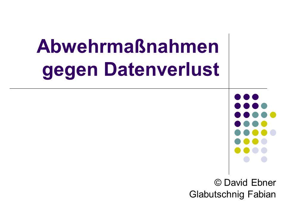 Abwehrmaßnahmen gegen Datenverlust